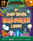 My Spook-tacular Halloween Library: With 18 Books and Stickers Cover Image