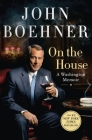 On the House: A Washington Memoir Cover Image