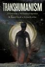 Transhumanism: A Grimoire of Alchemical Agendas Cover Image