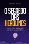 O Segredo das Headlines: Como criar ideias que vendem todos os dias Cover Image