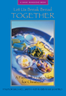Let Us Break Bread Together:  A Passover Haggadah for Christians Cover Image