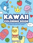 Kawaii Coloring Book: More Than 40 Cute & Fun Kawaii Doodle Coloring Pages for Kids & Adults Cover Image