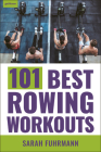 101 Best Rowing Workouts Cover Image