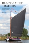 Black-Sailed Traders: The Keels and Wherries of Norfolk and Suffolk Cover Image