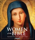 Women of the Bible: Stories of Strength, Faith & Courage Cover Image