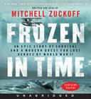 Frozen in Time: An Epic Story of Survival and a Modern Quest for Lost Heroes of World War II Cover Image