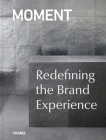 Moment: Redefining the Brand Experience Cover Image