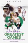 Wimbledon's Greatest Games: The All England Club's Fifty Finest Matches Cover Image