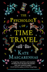 The Psychology of Time Travel: A Novel Cover Image