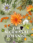 The Accidental Botanist: A Deconstructed Flower Book Cover Image