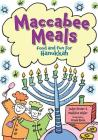 Maccabee Meals: Food and Fun for Hanukkah Cover Image
