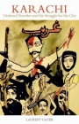 Karachi: Ordered Disorder and the Struggle for the City Cover Image