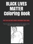 Black Lives Matter the Coloring Book: Don't just say their names. Remember their faces. Cover Image