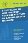 Study Guide to One Hundred Years of Solitude by Gabriel Garcia Marquez Cover Image