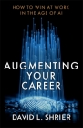 Augmenting Your Career: How to Win at Work In the Age of AI Cover Image