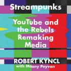 Streampunks Lib/E: Youtube and the Rebels Remaking Media Cover Image