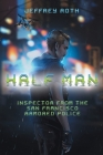 Half Man: Inspector From the San Francisco Armored Police Cover Image