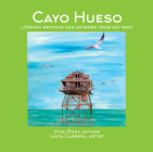 Cayo Hueso: Literary Writings and Artwork from Key West Cover Image