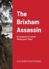 The Brixham Assassin: An Assassin in a small fishing port? Why? Cover Image