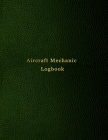 Aircraft Mechanic Logbook: AMT technician log book for airplane and helicopter repairs and Maintenance - Green leather print design Cover Image