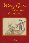 Writing Gender in Early Modern Chinese Women's Tanci Fiction (Comparative Cultural Studies) Cover Image