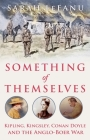 Something of Themselves: Kipling, Kingsley, Conan Doyle and the Anglo-Boer War Cover Image
