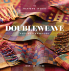 Doubleweave Revised & Expanded (Weaver's Studio) Cover Image