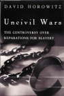 Uncivil Wars: The Controversy Over Reparations for Slavery Cover Image