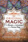 Original Magic: The Rituals and Initiations of the Persian Magi Cover Image