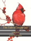 The Tale of Jasper Jay: Large Print Cover Image