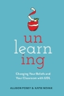 Unlearning: Changing Your Beliefs and Your Classroom with UDL Cover Image