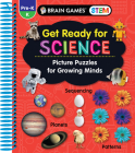 Brain Games Stem - Get Ready for Science: Picture Puzzles for Growing Minds (Workbook) Cover Image
