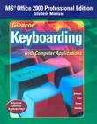 Glencoe Keyboarding with Computer Applications: MS Office 2000 Professional Edition Student Manaul Cover Image
