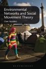 Environmental Activism: Power, Politics and Social Movement Theory Cover Image