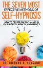 The SEVEN Most EFFECTIVE Methods of SELF-HYPNOSIS: How to Create Rapid Change in your Health, Wealth, and Habits. Cover Image