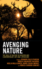 Avenging Nature: The Role of Nature in Modern and Contemporary Art and Literature (Ecocritical Theory and Practice) Cover Image