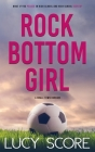 Rock Bottom Girl: A Small Town Romantic Comedy Cover Image