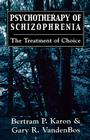 Psychotherapy of Schizophrenia: The Treatment of Choice Cover Image