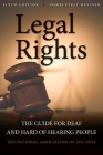 Legal Rights, 6th Ed.: The Guide for Deaf and Hard of Hearing People Cover Image