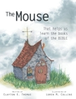 The Mouse: That Helps Us Learn the Books of the Bible Cover Image