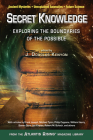 Secret Knowledge: Exploring the Boundaries of the Possible (Atlantis Rising® Anthology Library) Cover Image