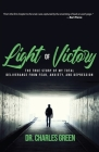 Light of Victory: The True Story of My Total Deliverance from Fear, Anxiety, and Depression Cover Image