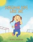 Kingdom Kids Like Me Cover Image