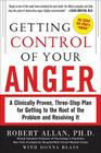 Getting Control of Your Anger: A Clinically Proven, Three-Step Plan for Getting to the Root of the Problem and Resolving It Cover Image