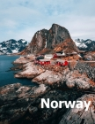 Norway: Coffee Table Photography Travel Picture Book Album Of A Scandinavian Norwegian Country And Oslo City In The Baltic Sea Cover Image