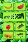 Watch us grow: Growing plants to eat for small children. Cover Image