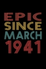 Epic Since March 1941: Birthday Gift for 79 Year Old Men and Women Cover Image