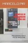 Ejemplos de Programacion Torno Cnc: Programacion a Pie de Maquina. Cover Image