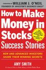How to Make Money in Stocks Success Stories: New and Advanced Investors Share Their Winning Secrets Cover Image