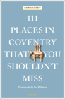 111 Places in Coventry That You Shouldn't Miss Cover Image